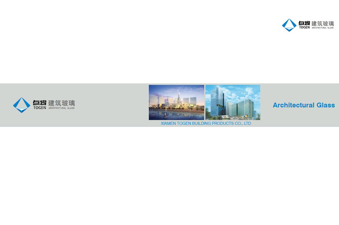 Architectural Glass -XiamenTogen Building Products CO., LTD