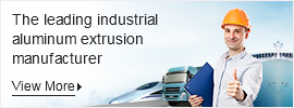 The Leading Industrial Aluminum Extrusion Manufacturer