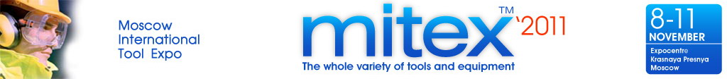 Moscow International Tools Exhibition MITEX-2011 (Moscow, Russia)