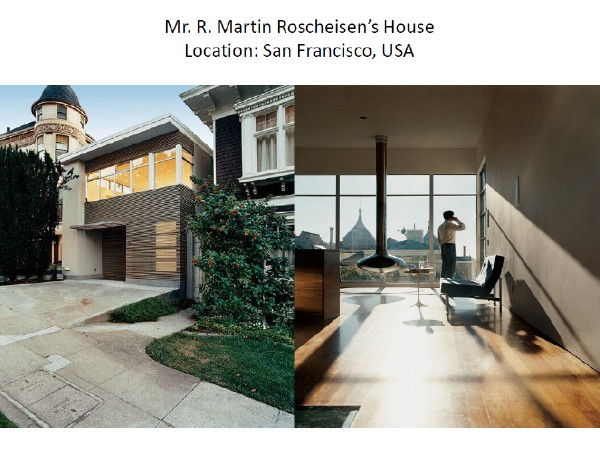 Mr Martin Roscheisens HouseLocation in San Francisco USA