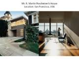 Mr Martin Roscheisens HouseLocation in San Francisco USA