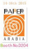 Welcom to our booth D204 at PAPER ARABIA2015 at Sep.