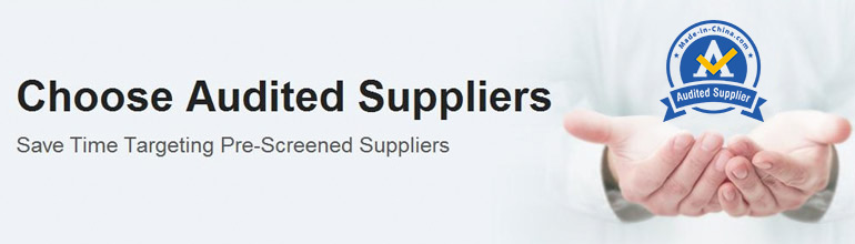 Choose Audited Suppliers---Save Time Targeting Pre-Screened Suppliers