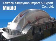 Taizhou Shenyuan Import & Export Co., Ltd.