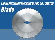 LIQUN PRECISION MACHINE BLADE CO., LIMITED