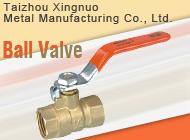 Taizhou Xingnuo Metal Manufacturing Co., Ltd.