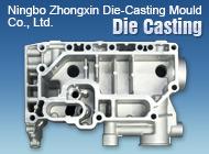 Ningbo Zhongxin Die-Casting Mould Co., Ltd.