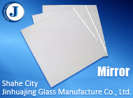 Shahe City Jinhuajing Glass Manufacture Co., Ltd.
