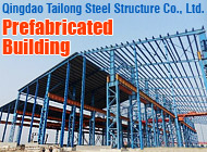 Qingdao Tailong Steel Structure Co., Ltd.
