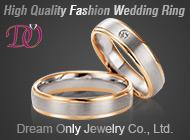 Dream Only Jewelry Co., Ltd.