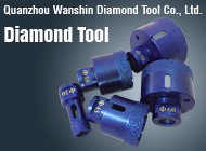 Quanzhou Wanshin Diamond Tool Co., Ltd.