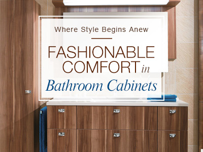 Where Style Begins Anew, Fashionable Comfort in Bathroom Cabinets