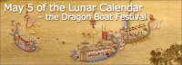 May 5th of The Lunar Calendar - the Dragon Boat Festival