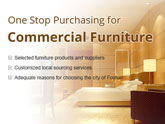 One Stop Purchasing for Commercial Furniture in Foshan,China