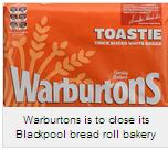 Warburtons Is to Close Its Blackpool Bread Roll Bakery with The Loss of 55 Jobs
