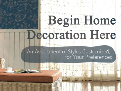 Begin Home Decoration Here - An Assortment of Styles Customized, for Your Preferences