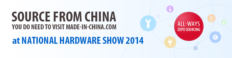 Visit Made-in-China.com at National Hardware Show 2014