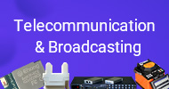 Telecommunication & Broadcasting Equipment
