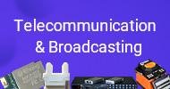 Telecommunication & Broadcasting Equipment