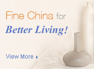 Fine china for better living!