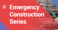 Emergency Construction Series
