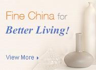 Fine china for better living!