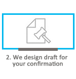 We Design Draft For Your Confirmation