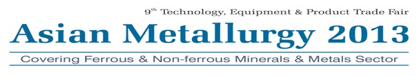 2013 Asian Metallurgy----the exhibition we take part in