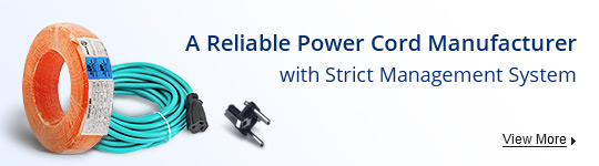A reliable power cord manufacturer with strict management system