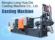 Bengbu Long Hua Die Casting Machine Co., Ltd.