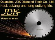 Quanzhou JDK Diamond Tools Co., Ltd.