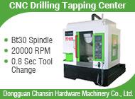 Dongguan Chansin Hardware Machinery Co., Ltd.