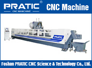 Foshan PRATIC CNC Science & Technology Co., Ltd.