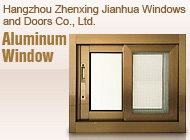 Hangzhou Zhenxing Jianhua Windows & Doors Co., Ltd.