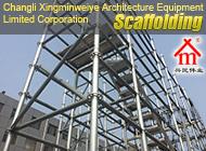 Changli Xingminweiye Architecture Equipment Limited Corporation