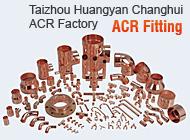 Taizhou Huangyan Changhui ACR Factory
