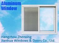 Hangzhou Zhenxing Jianhua Windows & Doors Co., Ltd.