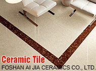 FOSHAN AI JIA CERAMICS CO., LTD.