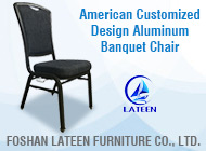 FOSHAN LATEEN FURNITURE CO., LTD.