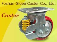 Foshan Globe Caster Co., Ltd.