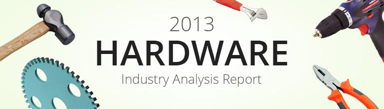 2013 Hardware Industry Analysis Report