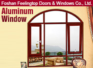 Foshan Feelingtop Doors & Windows Co., Ltd.