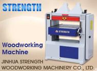 JINHUA STRENGTH WOODWORKING MACHINERY CO., LTD.