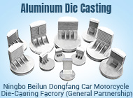 Ningbo Beilun Dongfang Car Motorcycle Die-Casting Factory (General Partnership)