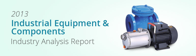 2013 Industrial Equipment & Components Industry Annual Report